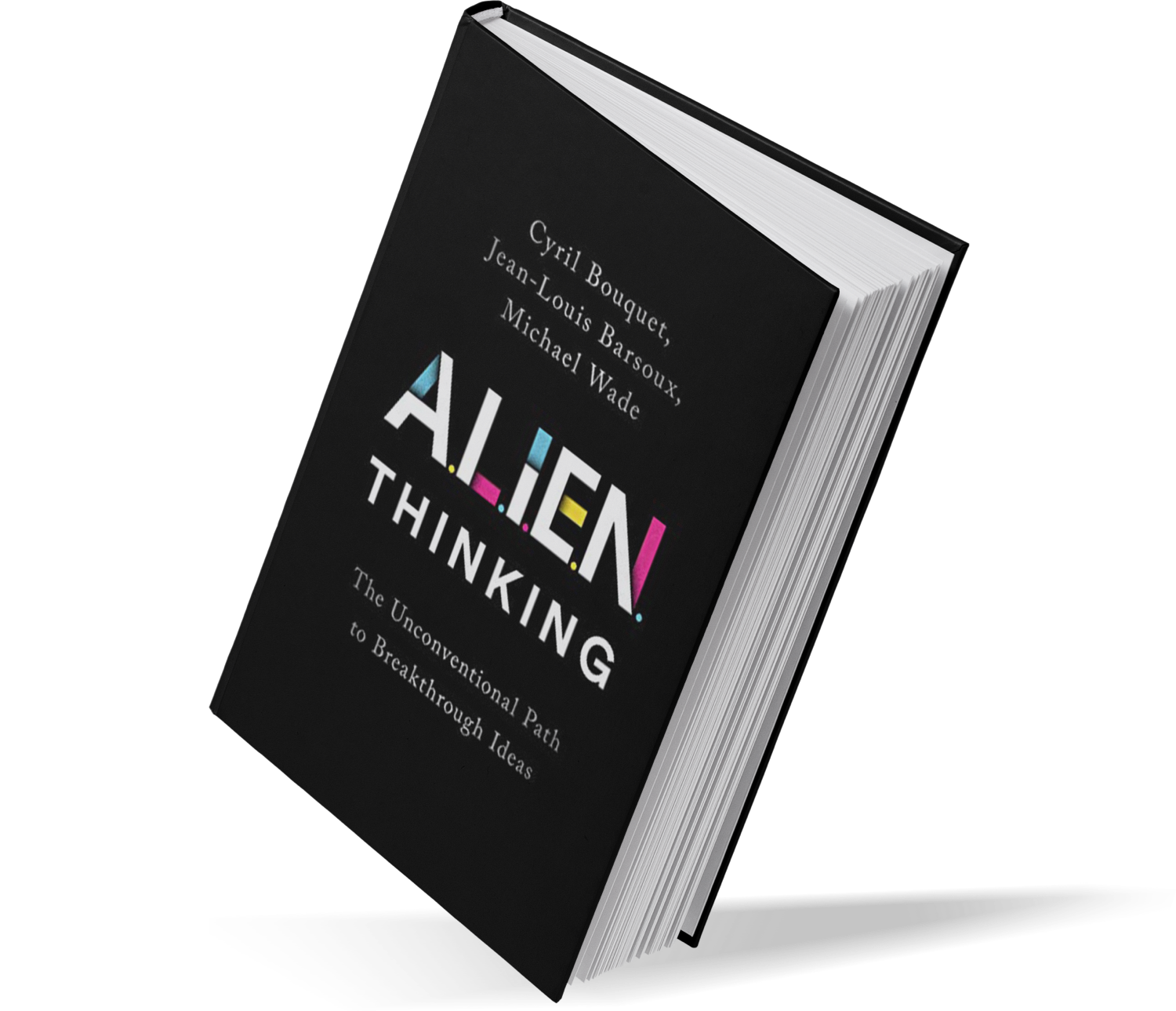 ALIEN Thinking: The Unconventional Path to Breakthrough Ideas